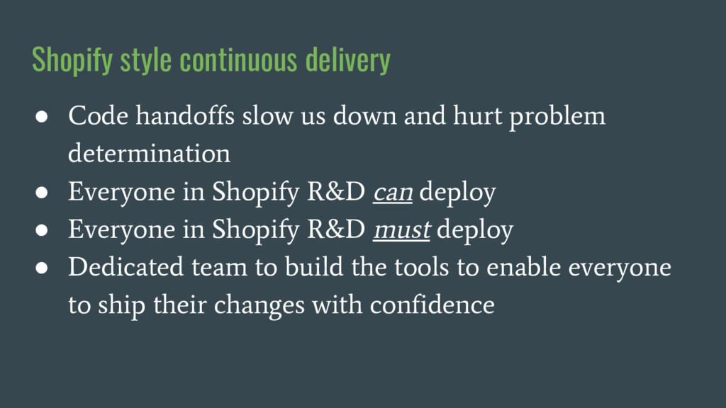 Shopify style continuous delivery ● Code handof...