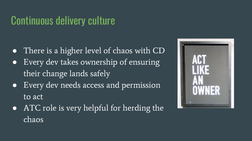 Continuous delivery culture ● There is a higher...