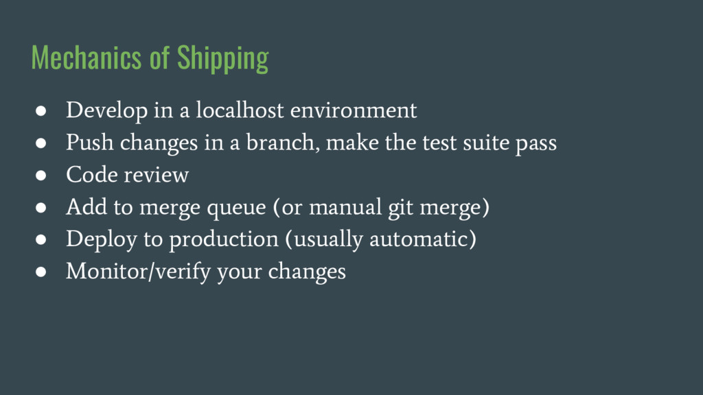 Mechanics of Shipping ● Develop in a localhost ...