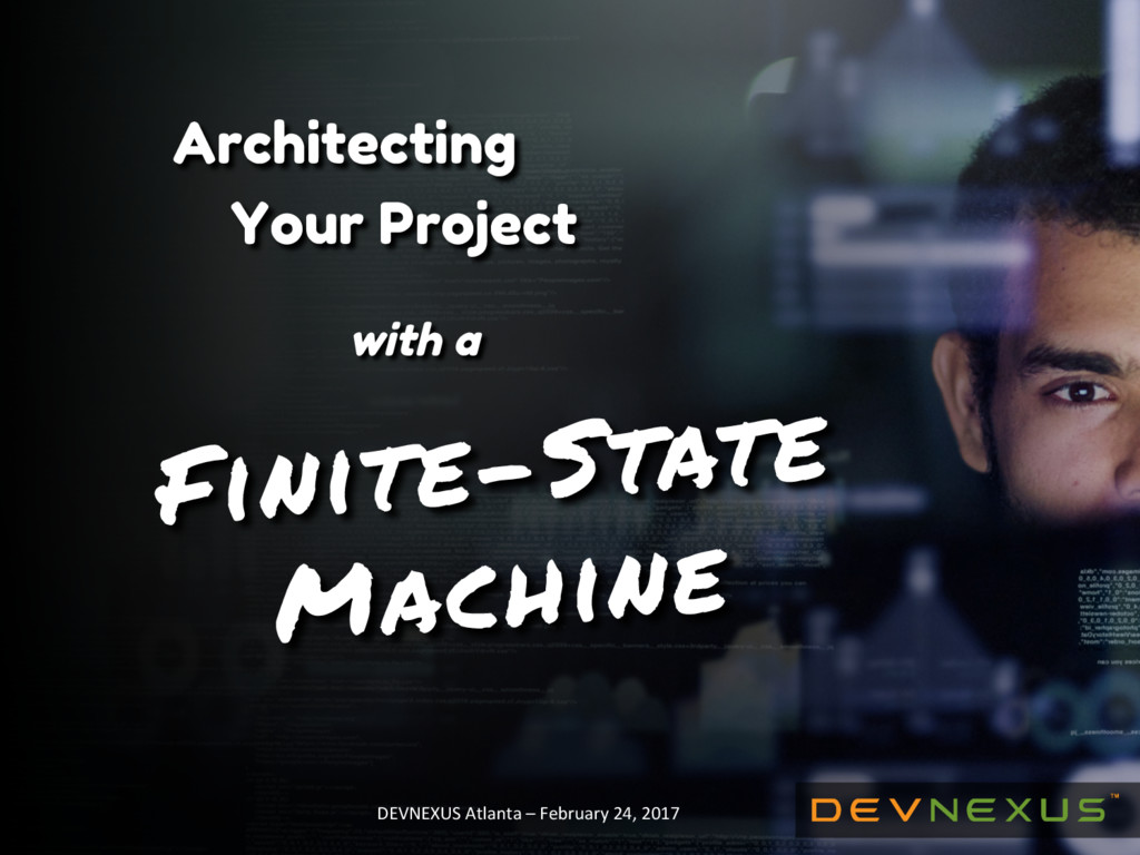 Architecting Your Project with a Finite-State M...