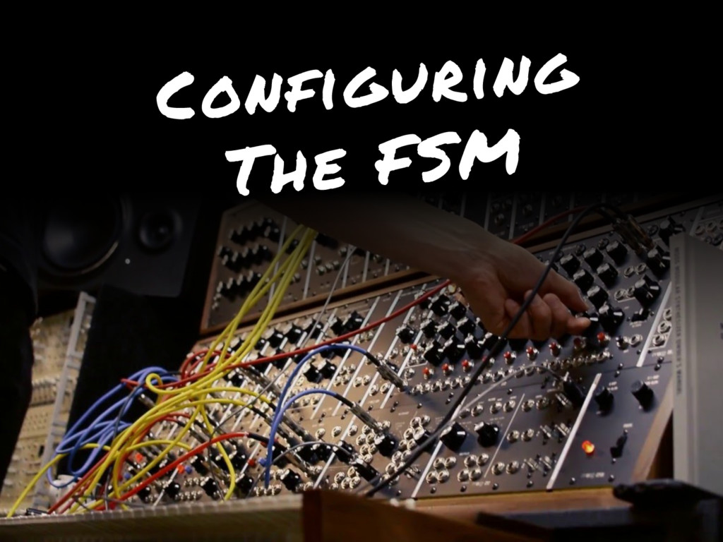 Configuring The FSM