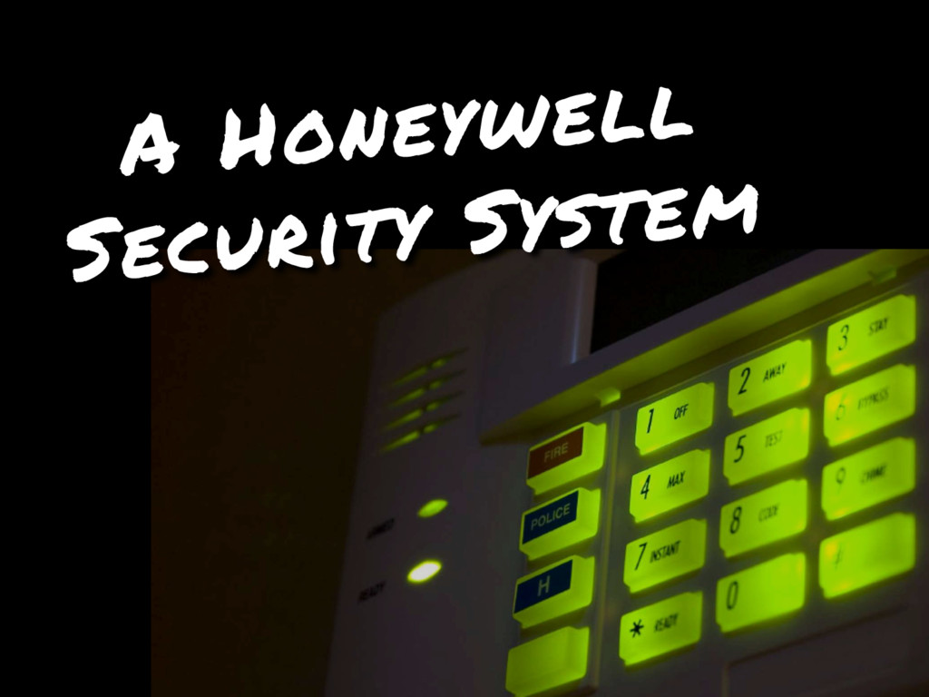 A Honeywell Security System