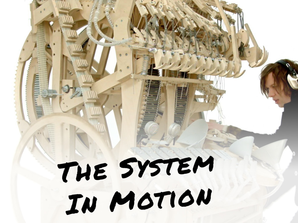 The System In Motion
