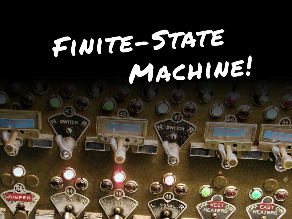 Finite-State Machine!