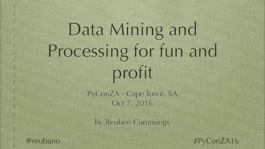 Data Mining and Processing for fun and profit Py...