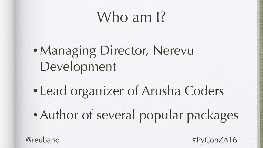 Who am I? •Managing Director, Nerevu Developmen...
