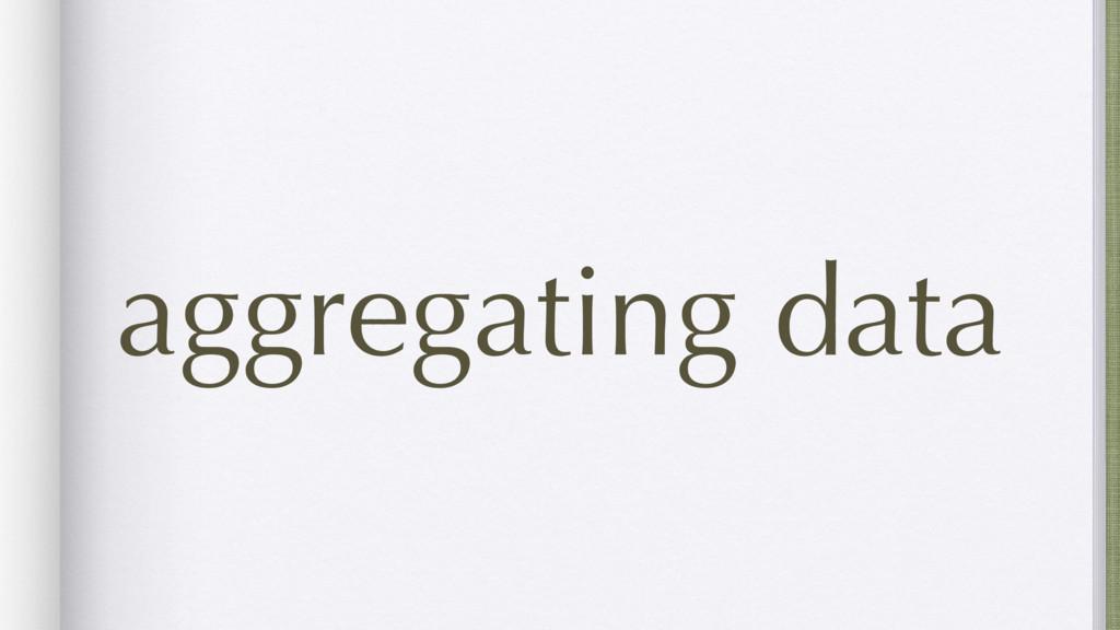 aggregating data
