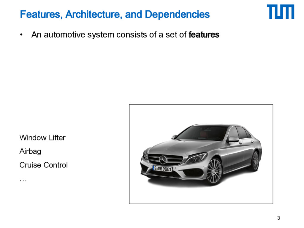 • An automotive system consists of a set of fea...