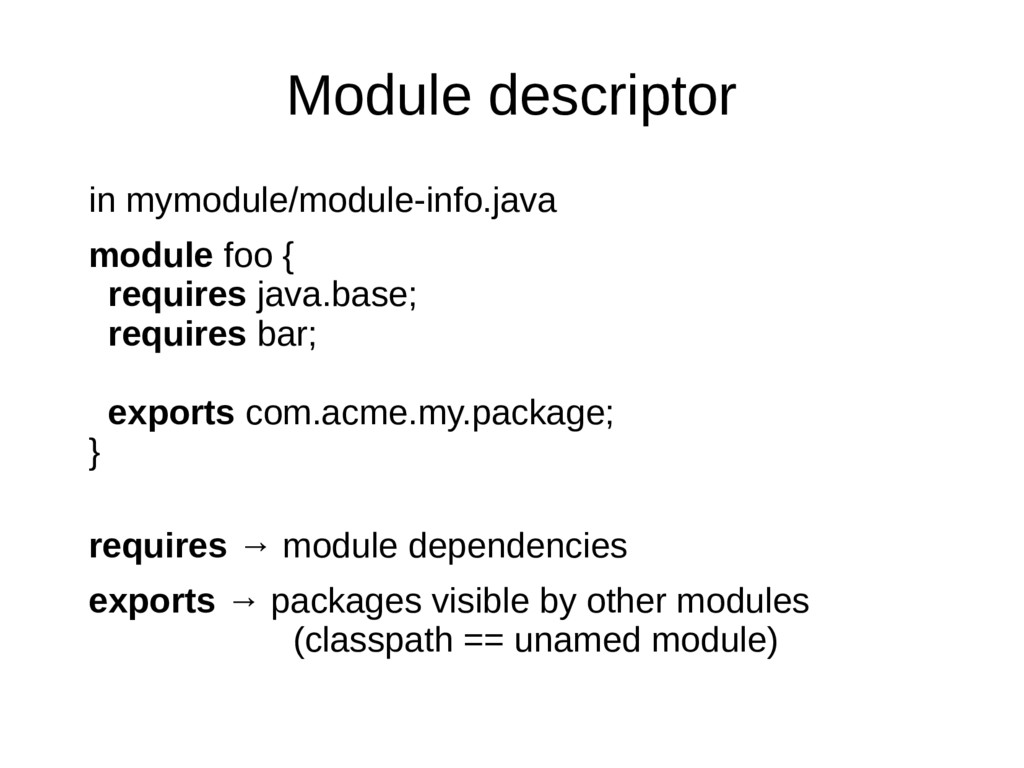 Module descriptor in mymodule/module-info.java ...
