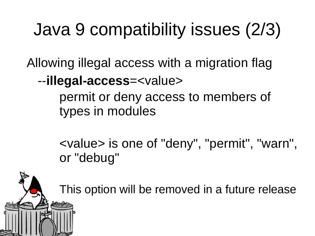 Java 9 compatibility issues (2/3) Allowing ille...