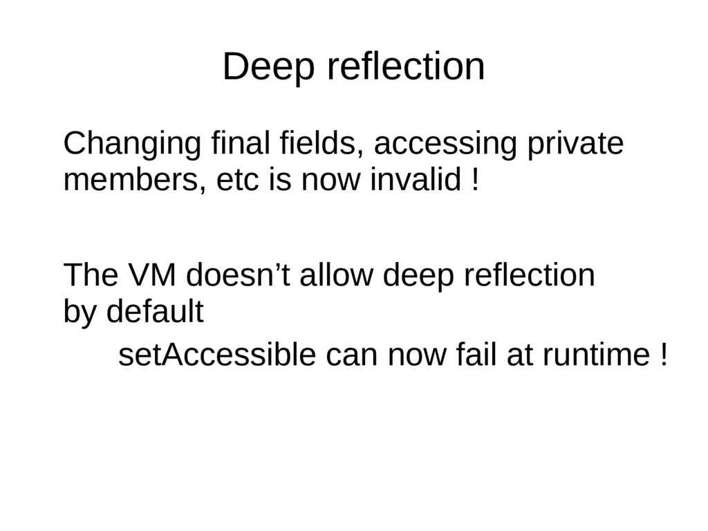 Deep reflection Changing final fields, accessin...