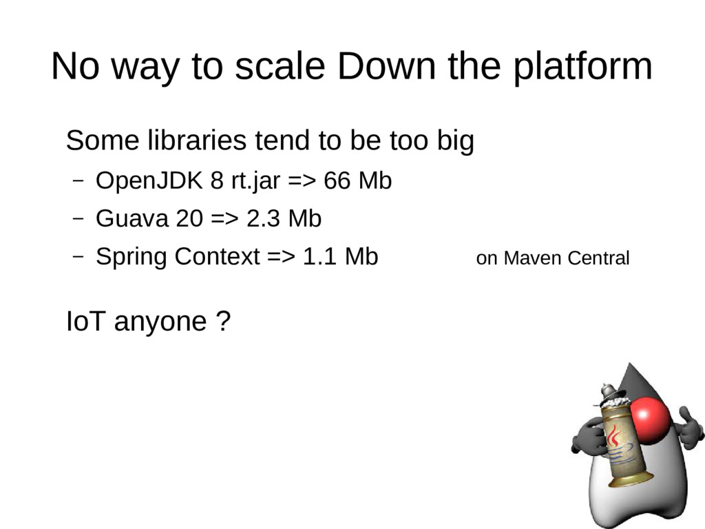 No way to scale Down the platform Some librarie...