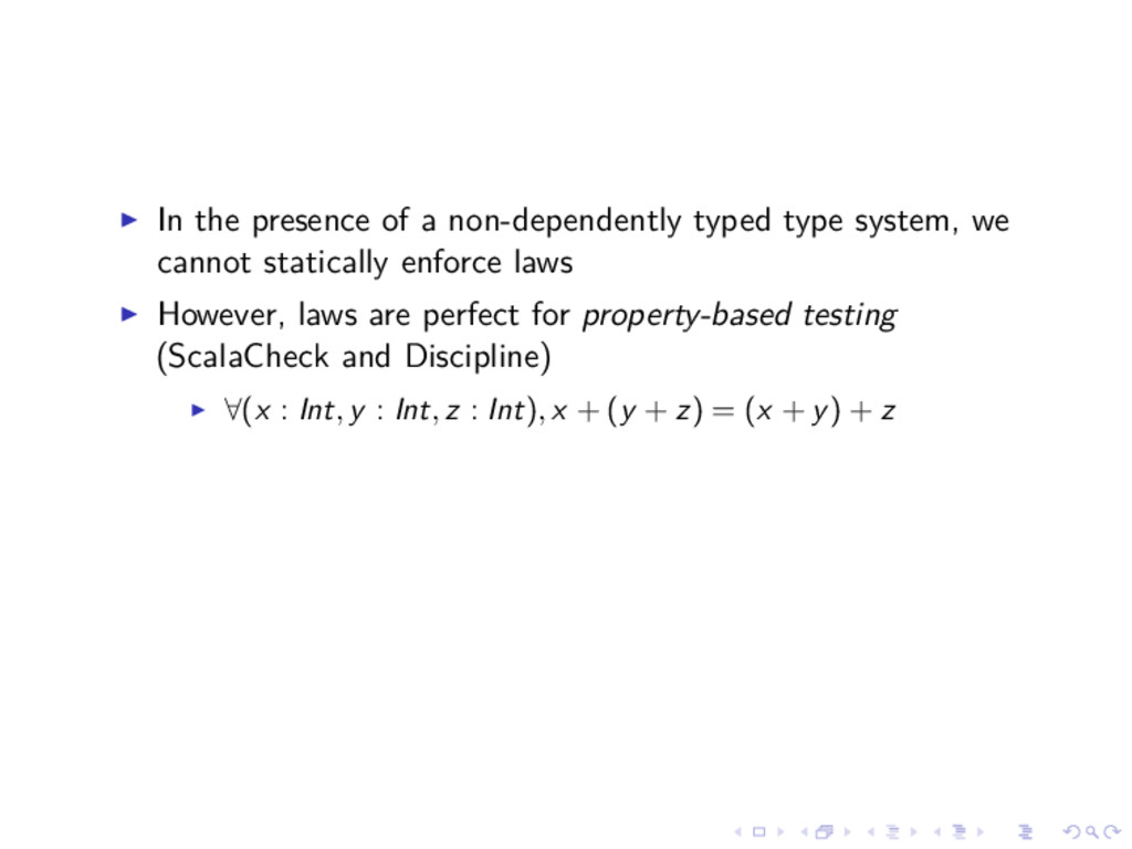 In the presence of a non-dependently typed type...