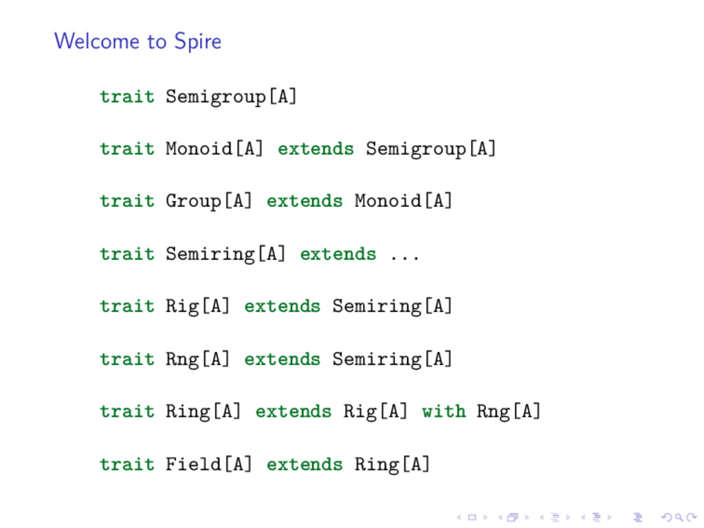 Welcome to Spire trait Semigroup[A] trait Monoi...
