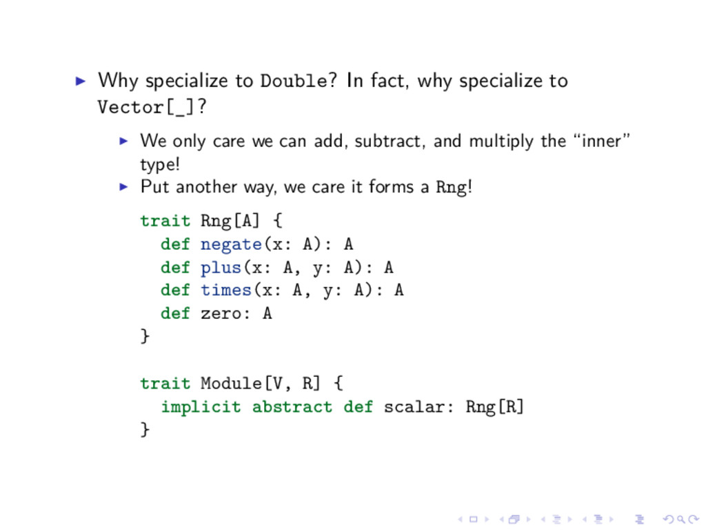 Why specialize to Double? In fact, why speciali...