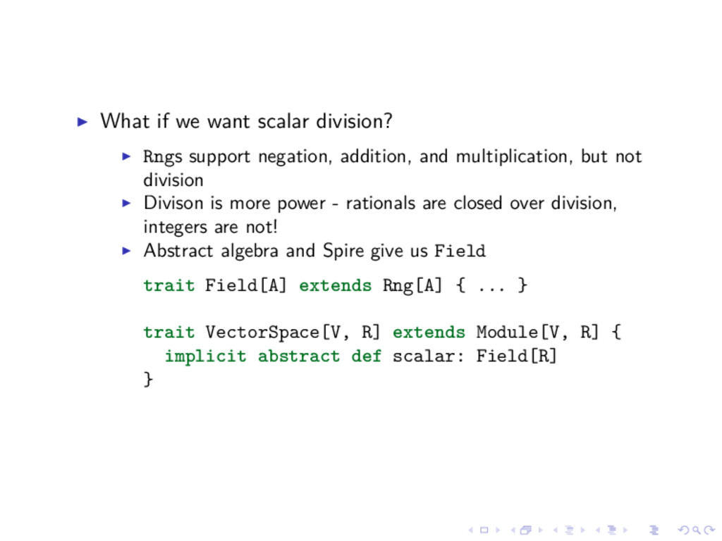 What if we want scalar division? Rngs support n...