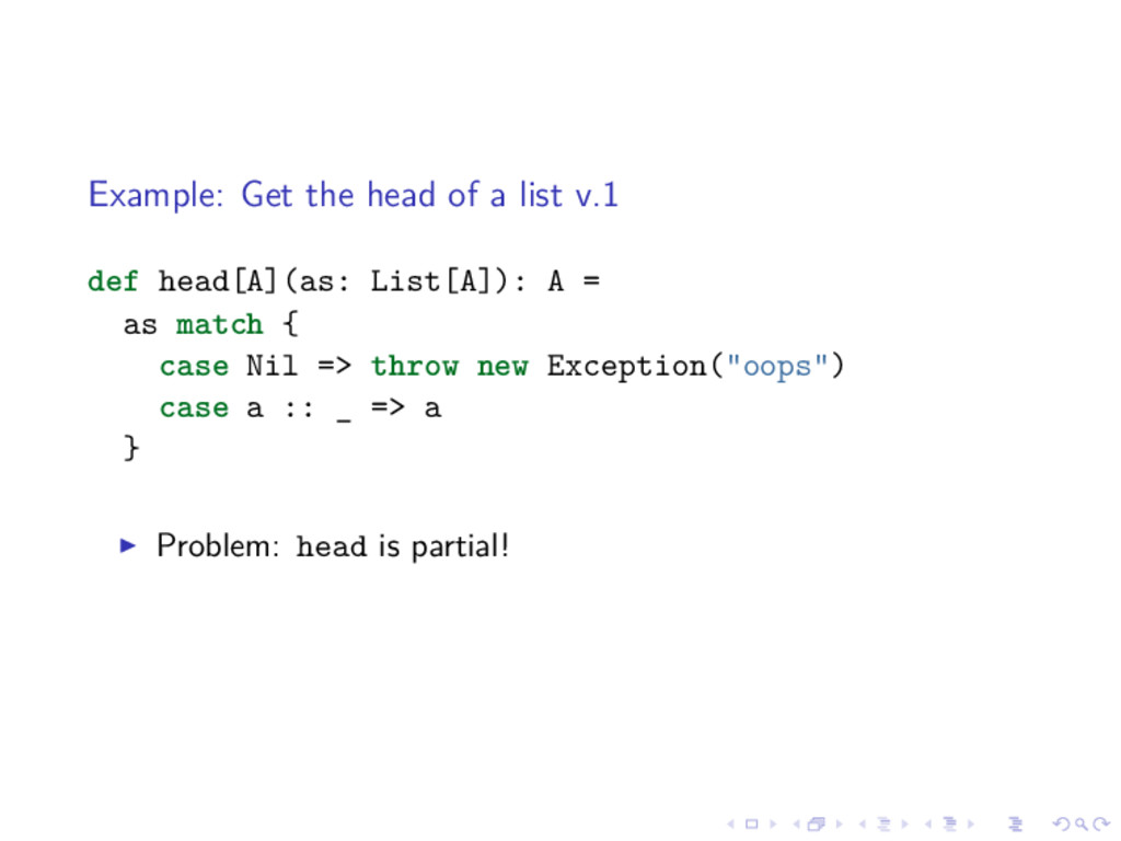 Example: Get the head of a list v.1 def head[A]...