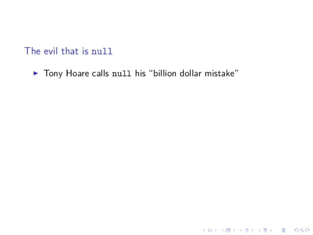 The evil that is null Tony Hoare calls null his...