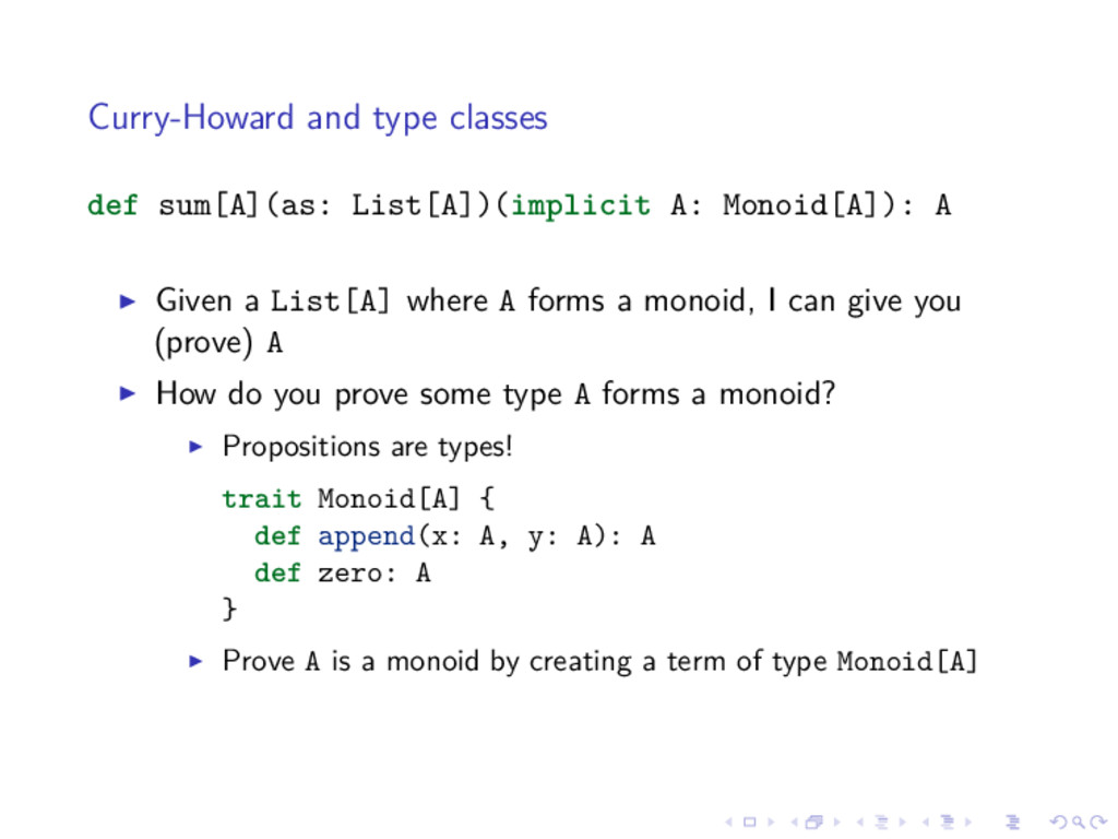 Curry-Howard and type classes def sum[A](as: Li...