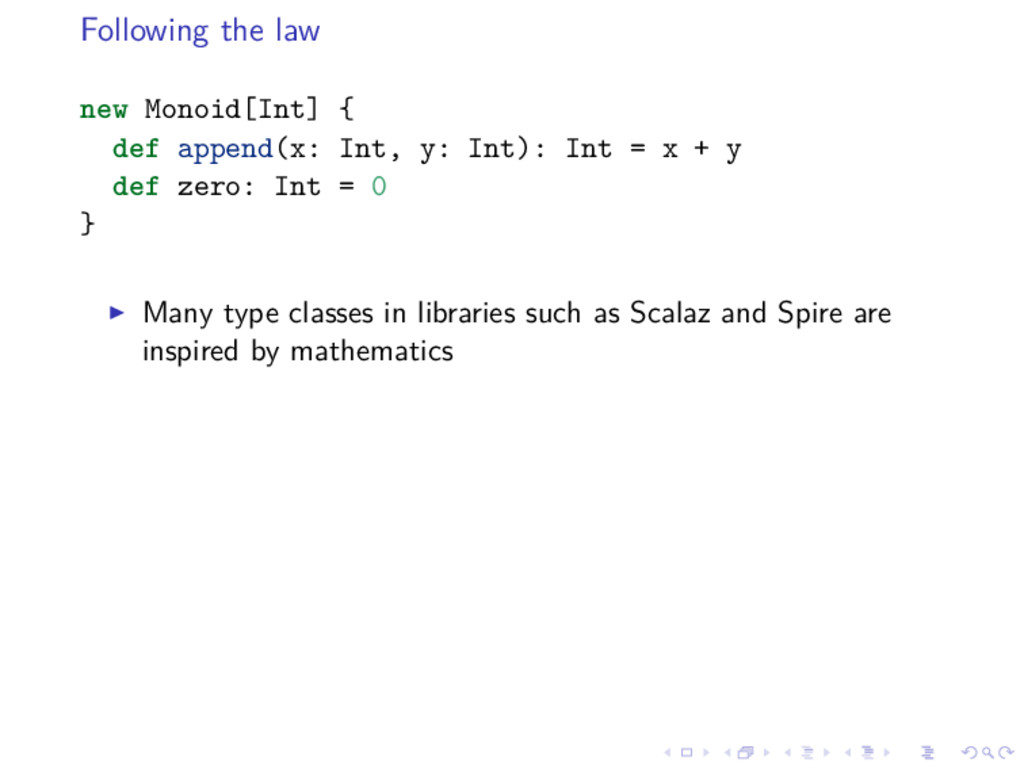 Following the law new Monoid[Int] { def append(...