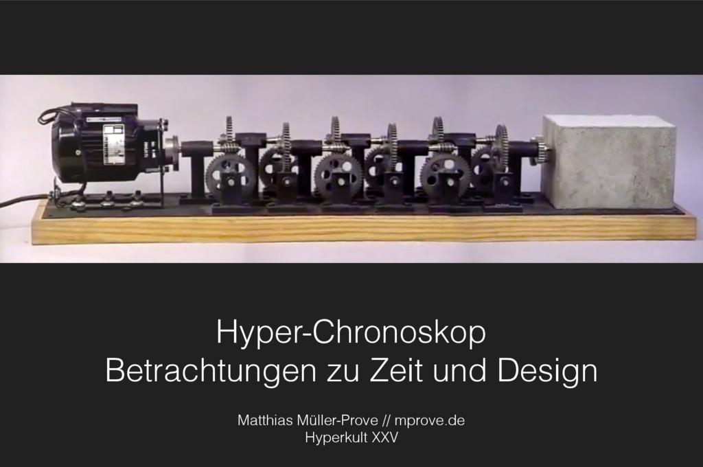 Hyper-Chronoskop Betrachtungen zu Zeit und Des...