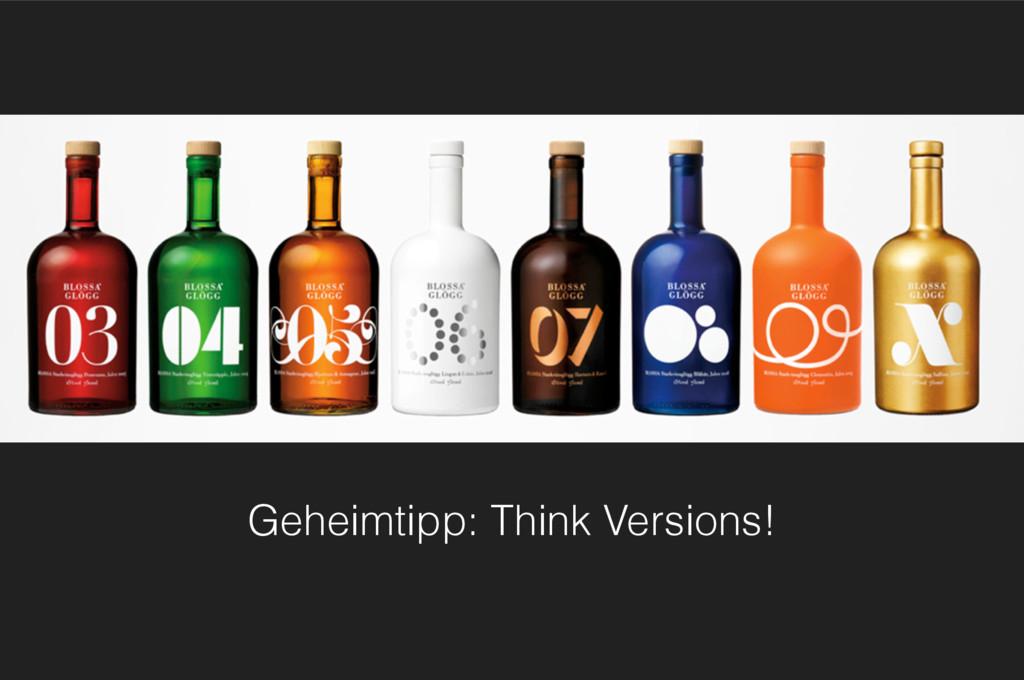 Geheimtipp: Think Versions!