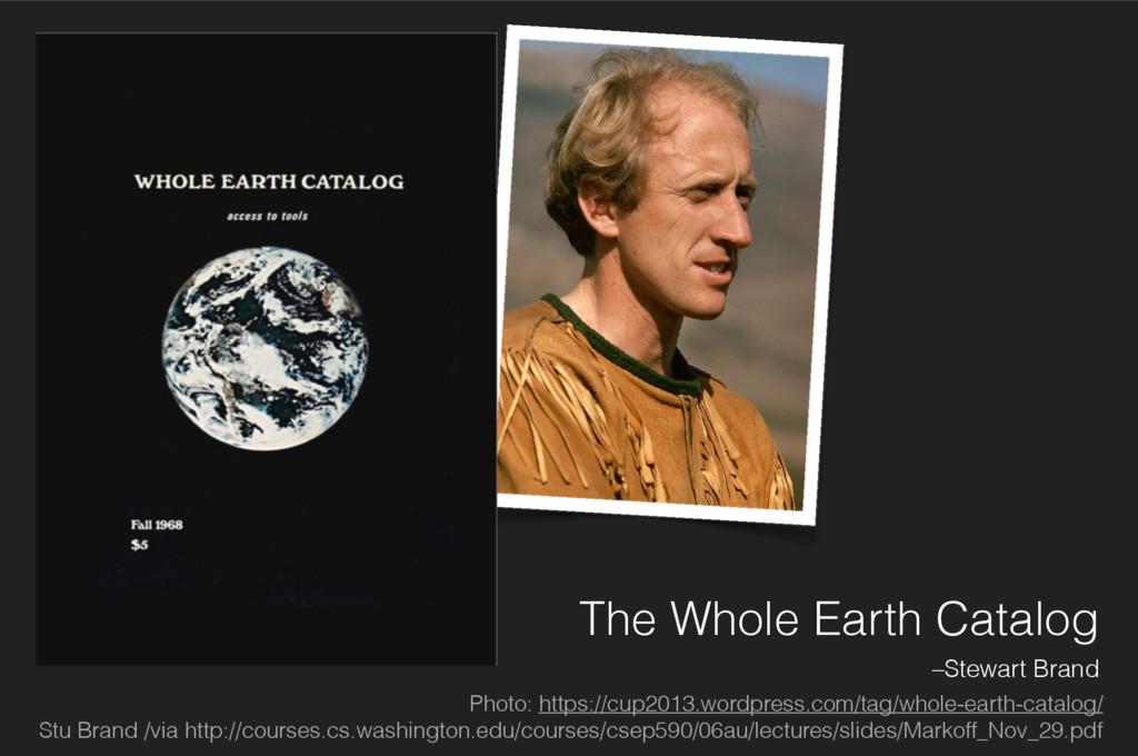 The Whole Earth Catalog –Stewart Brand Photo: h...