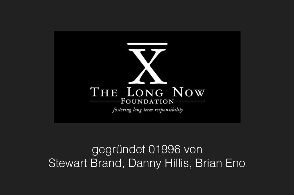gegründet 01996 von Stewart Brand, Danny Hillis...