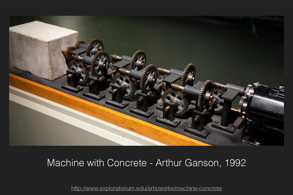 Machine with Concrete - Arthur Ganson, 1992 htt...