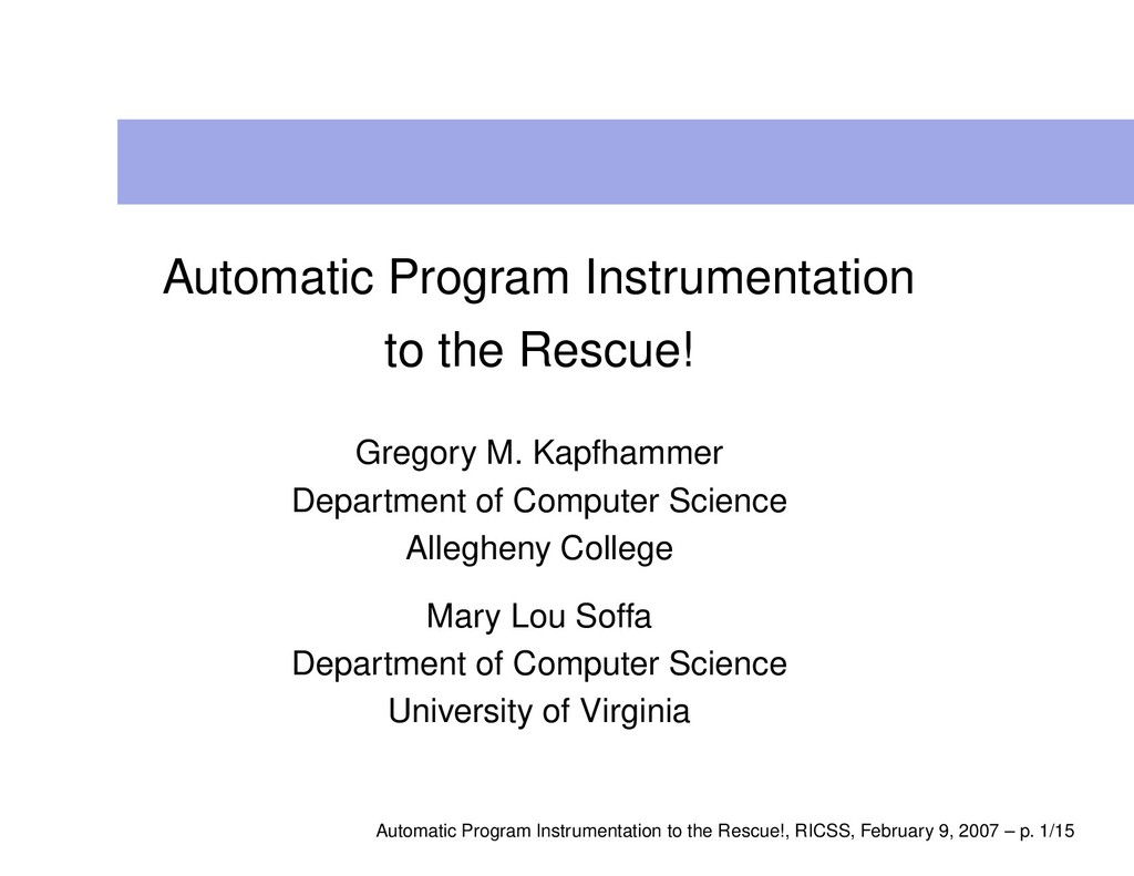 Automatic Program Instrumentation to the Rescue...