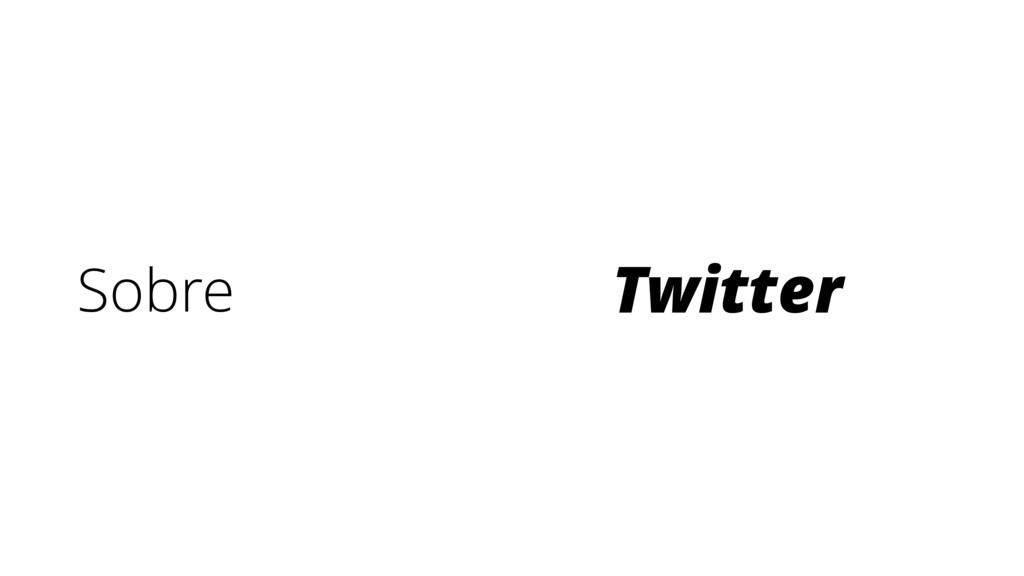 Sobre Twitter