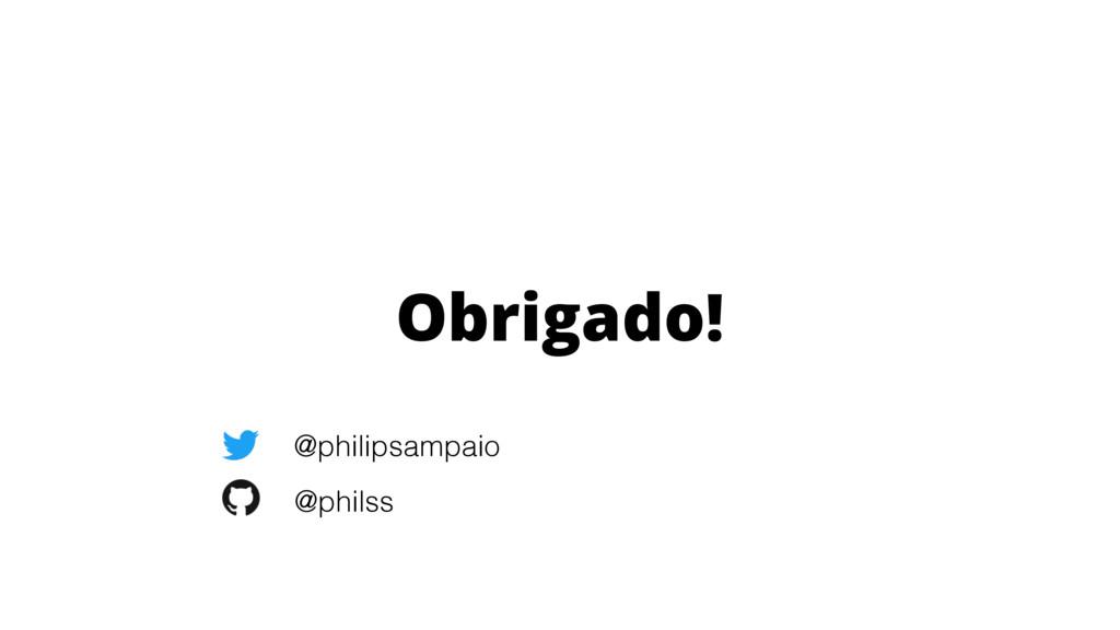 Obrigado! @philipsampaio @philss