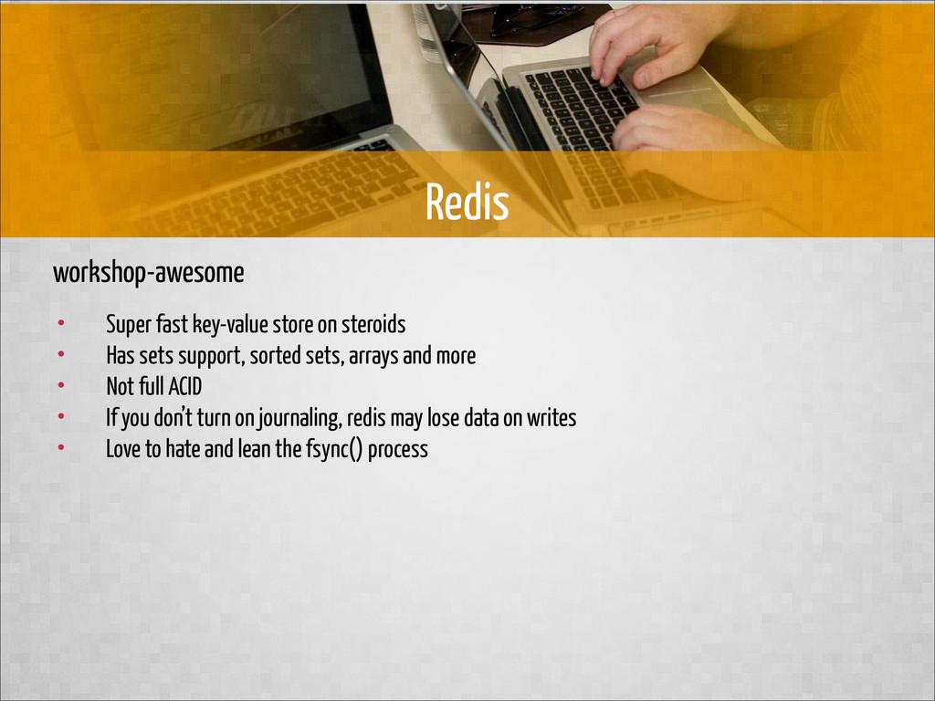 workshop-awesome Redis • Super fast key-value s...