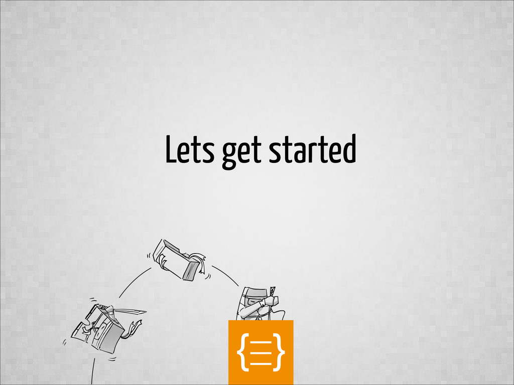 text Lets get started