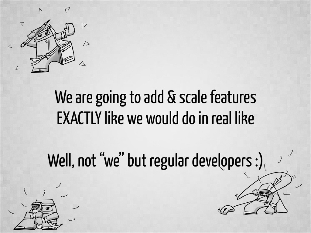 We are going to add & scale features EXACTLY li...