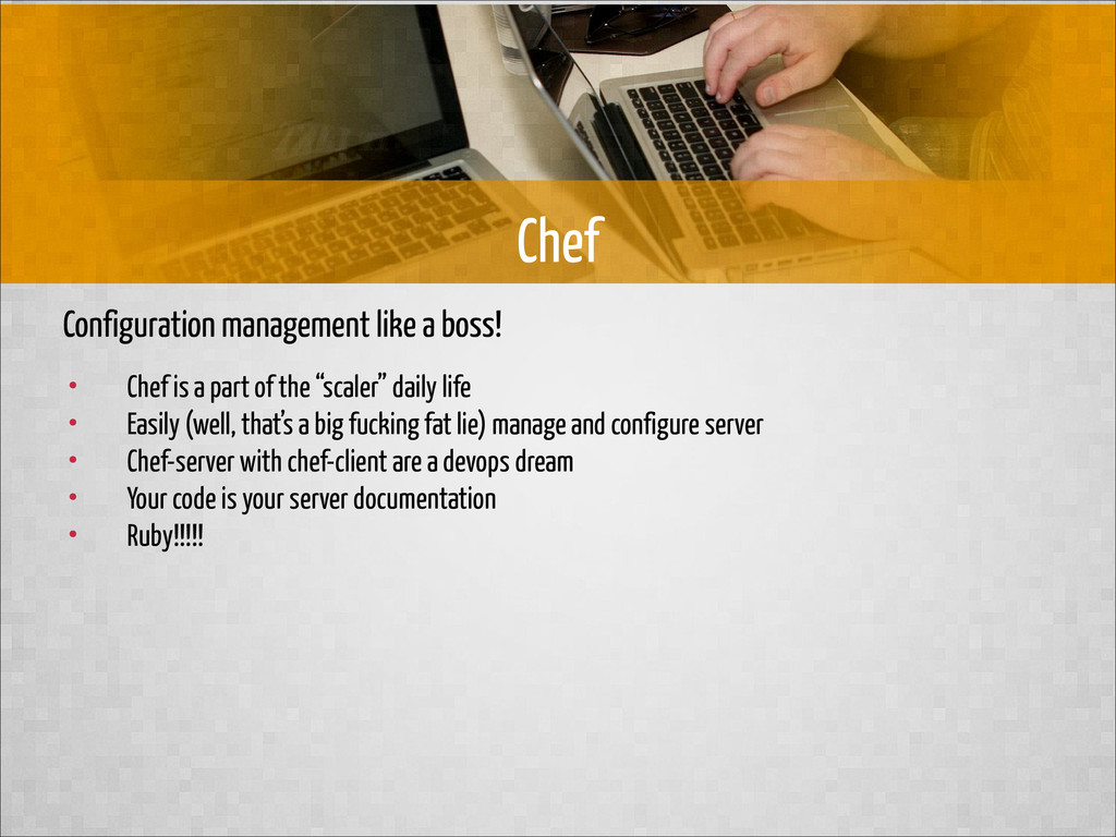 Configuration management like a boss! Chef • Ch...
