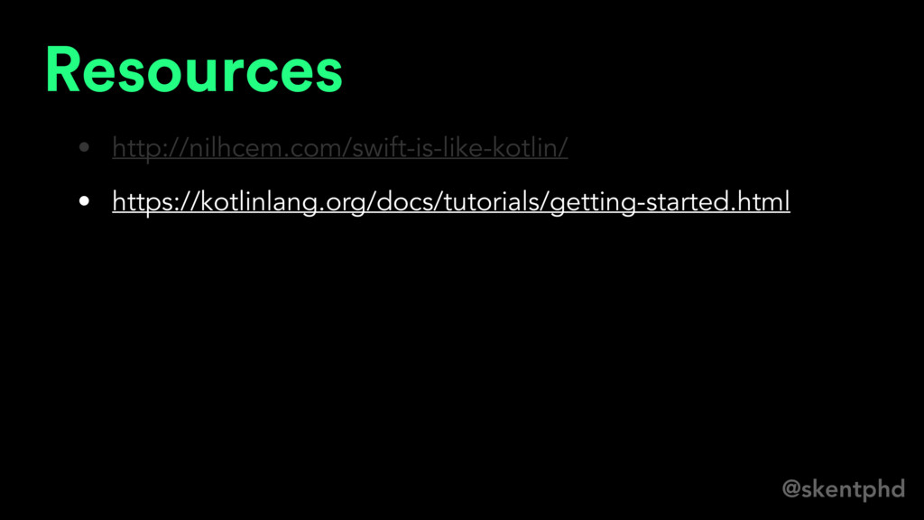 @skentphd Resources • http://nilhcem.com/swift-...