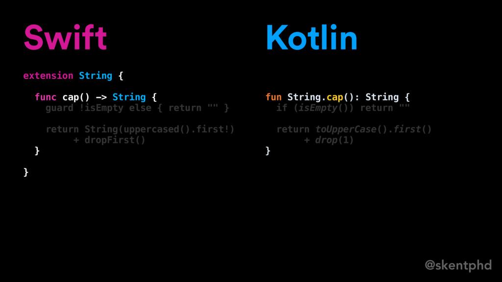 @skentphd Swift extension String { func cap() -...
