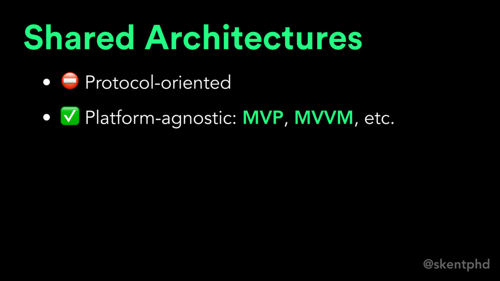 @skentphd Shared Architectures • ⛔ Protocol-ori...