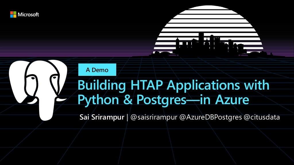 Building HTAP Applications with Python & Postgr...