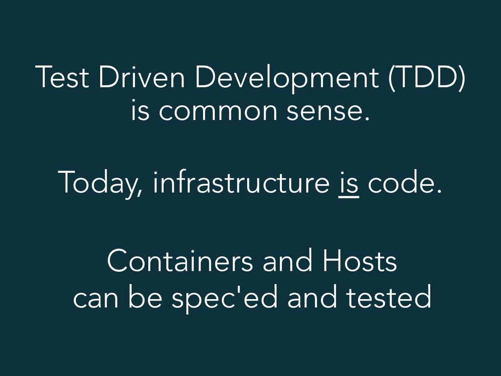 Test Driven Development (TDD) is common sense. ...
