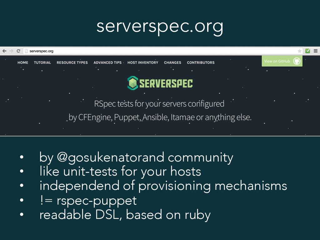 serverspec.org • by @gosukenatorand community ...