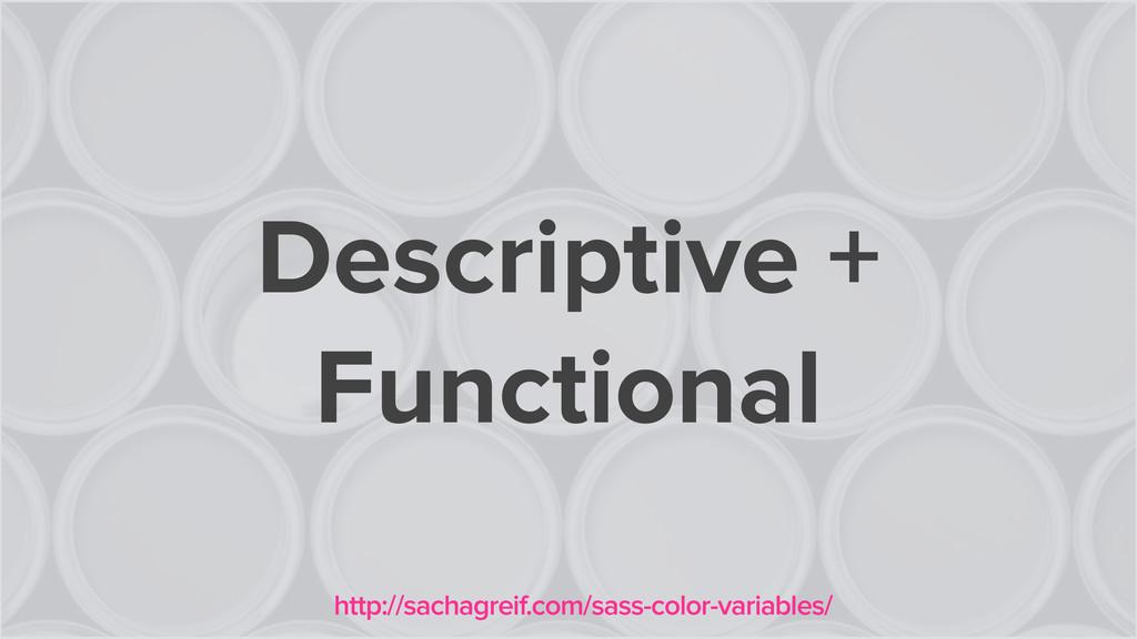 Descriptive + Functional http://sachagreif.com/...