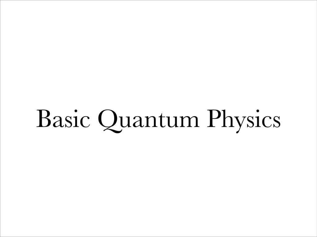 Basic Quantum Physics