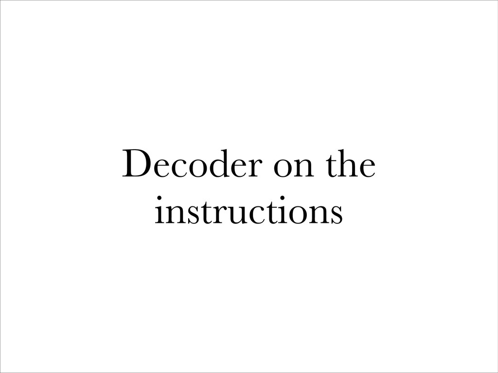 Decoder on the instructions