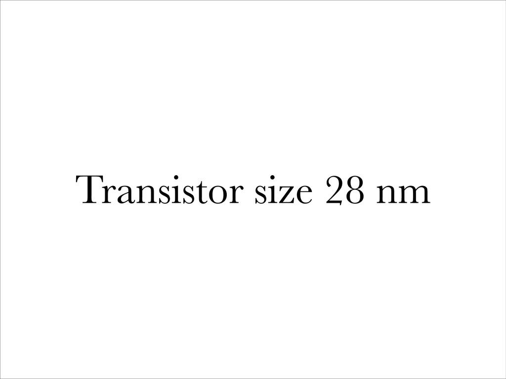 Transistor size 28 nm