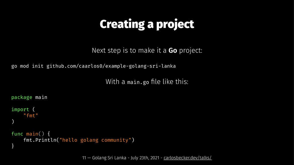 Creating a project Next step is to make it a Go...