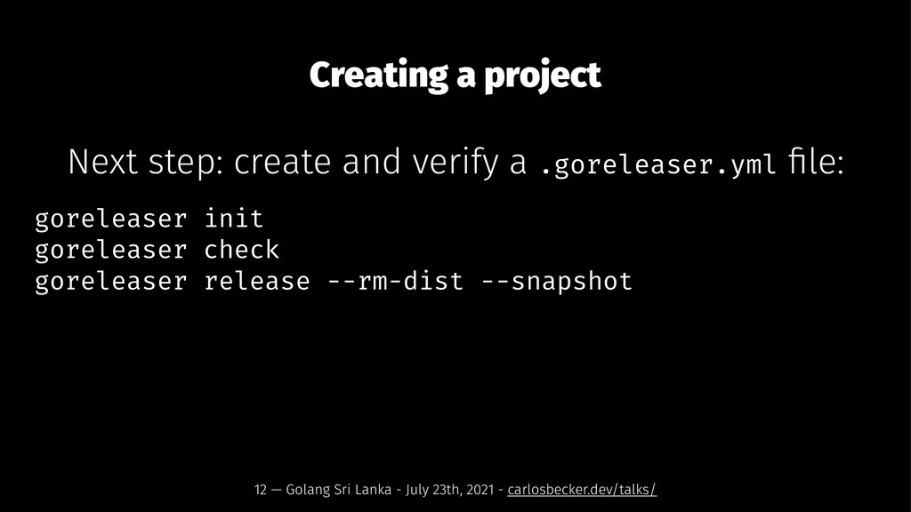 Creating a project Next step: create and verify...