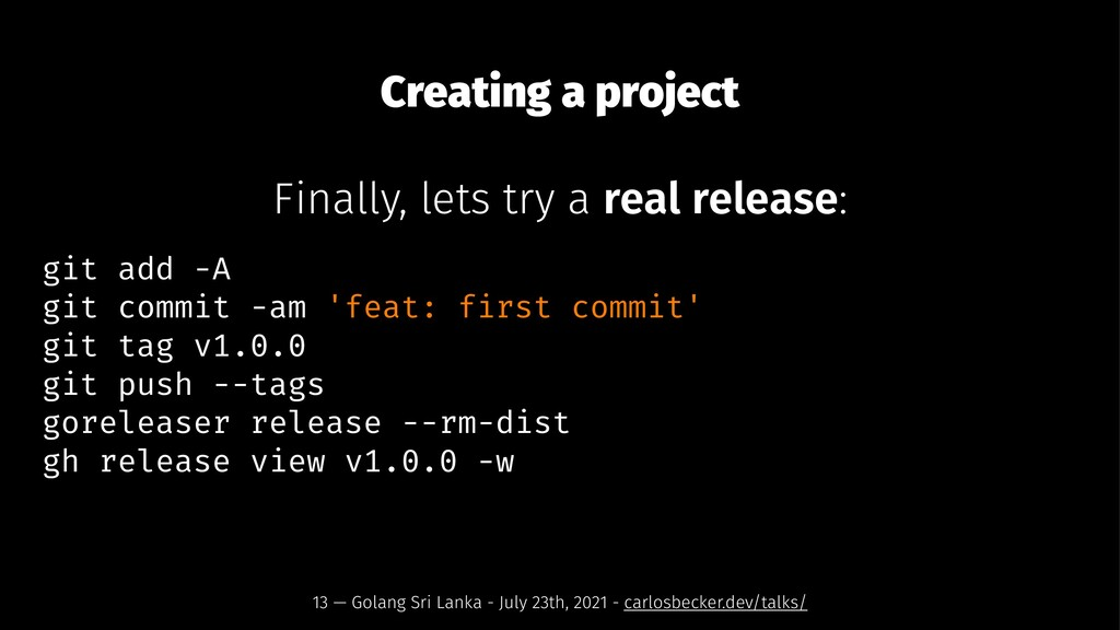 Creating a project Finally, lets try a real rel...