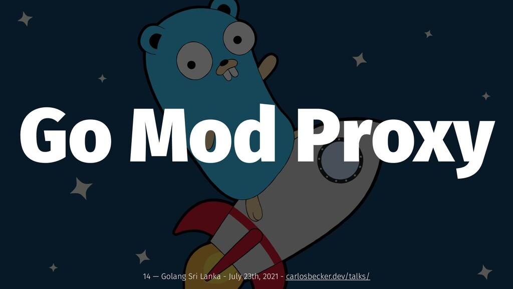 Go Mod Proxy 14 — Golang Sri Lanka - July 23th,...